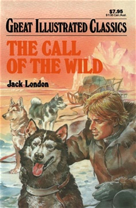 The Call of the Wild (Great Illustrated Classics): Jack London