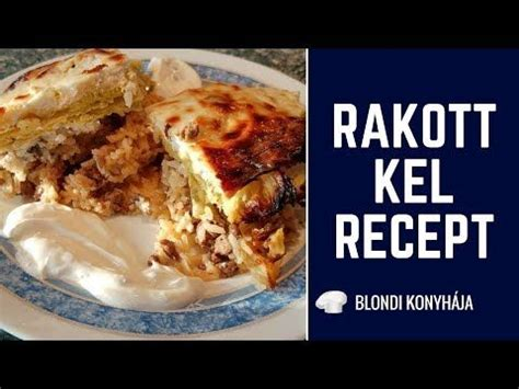 Rakott kel recept | Blondi Konyhája - YouTube | Recept