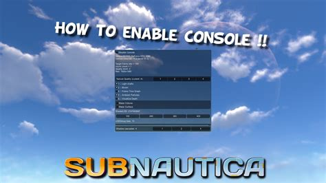 Subnautica   How To Open The Console   Tutorial - YouTube